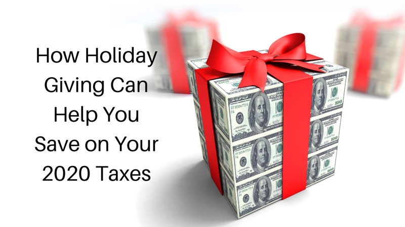 How Holiday Giving Can Help You Save On Your 2020 Taxes